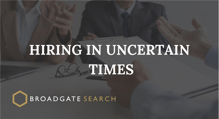 Hiring in Uncertain Times