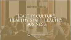 Healthy Culture, Healthy Staff, Healthy Business