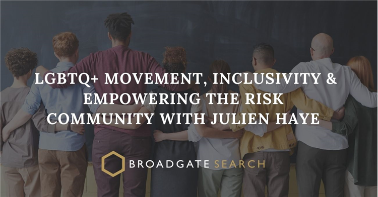 Podcast #13 - LGBTQ+ Movement, Inclusivity and Empowering the Risk Community with Julien Haye